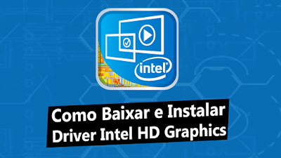 Como Baixar e Instalar Driver Intel HD Graphics