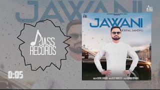 Jawani Lyrics   Kirpal Sandhu   New Punjabi Songs 2018   Latest Punjabi Songs 2018