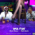 AUDIO | Barak Jacuzzi ft. Steph Kapela – Ima Fan | Mp3 Download
