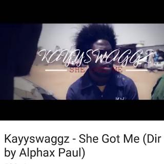 Music Video:, Kayyswaggz - She Got Me (Dir. By Alphax Paul)