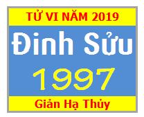 Tử Vi Tuổi Đinh Sửu 1997 Năm 2019 - Nam Mạng - Nữ Mạng