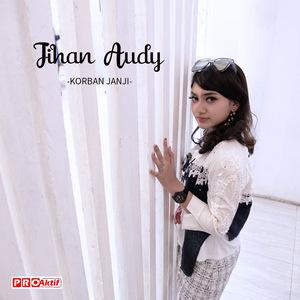 Jihan Audy - Korban Janji