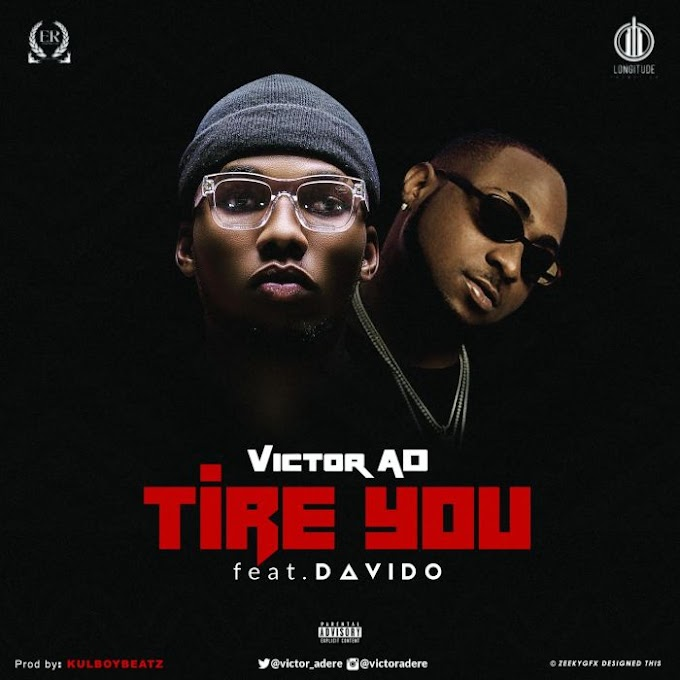 [Music] Download music by Victor AD Ft. Davido – Tire You