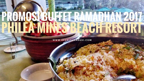 Promosi Buffet Ramadhan 2017 : Philea Mines Beach Resort