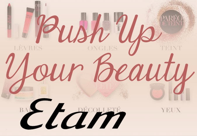 "J'ai testé : la gamme ""Push up your beauty"" Etam"
