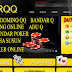 MotorQQ.com Agen Domino QQ, BandarQ dan Sakong Online Terpercaya