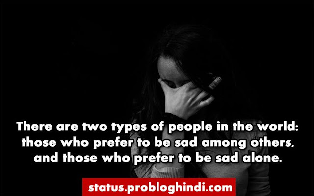 whatsapp status, sad status, sad status in english, sad status images, sad status about life, sad status in hindi, one line status, broken heart status, sad love status, instagram status