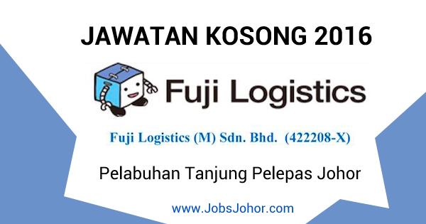 Jawatan Kosong Fuji Logistics 2016 di Pelabuhan Tanjung Pelepas Johor