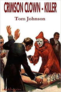 http://www.amazon.com/Crimson-Clown-Killer-Tom-Johnson-ebook/dp/B01CVVQM0W/ref=la_B008MM81CM_1_4?s=books&ie=UTF8&qid=1459536449&sr=1-4