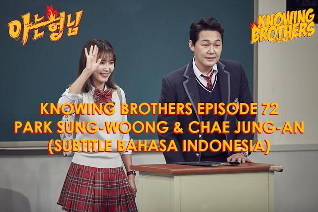 Nonton Streaming & Download Knowing Bros Eps 72 Bintang Tamu Park Sung-woong & Chae Jung-an Subtitle Bahasa Indonesia