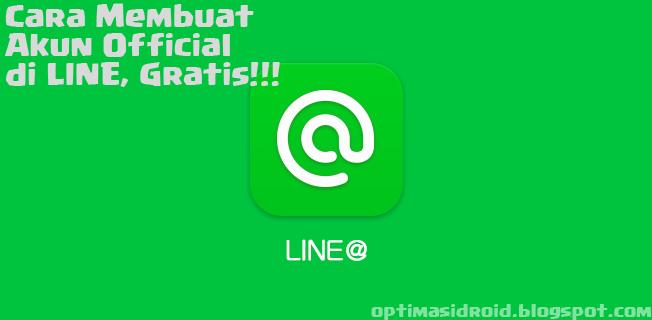 Cara Membuat Akun Official di LINE, GRATIS!