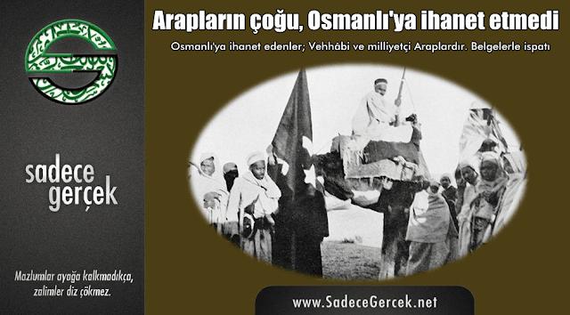 Arapların çoğu, Osmanlı'ya ihanet etmedi
