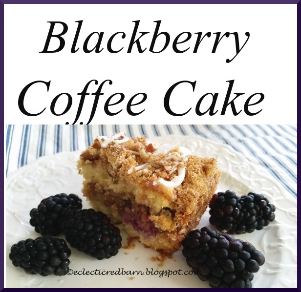 Eclectic Red Barn: Blackberry Coffee Cake