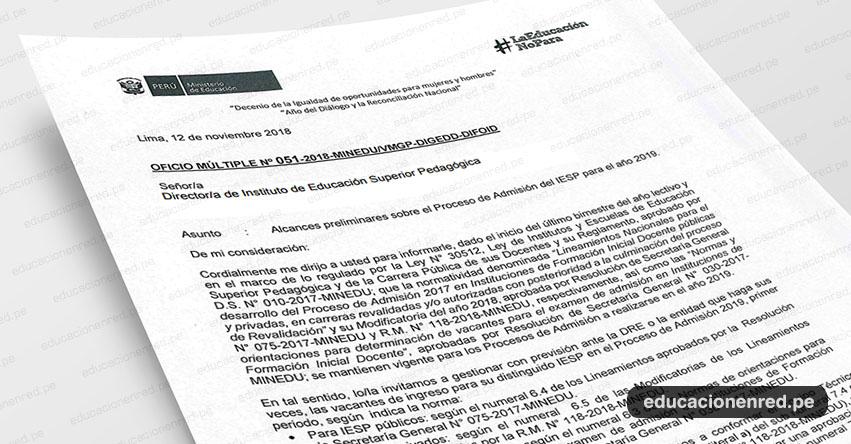 OFICIO MÚLTIPLE N° 051-2018-MINEDU/VMGP-DIGEDD-DIFOID - Alcances preliminares sobre el Proceso de Admisión del IESP para el año 2019 - www.minedu.gob.pe