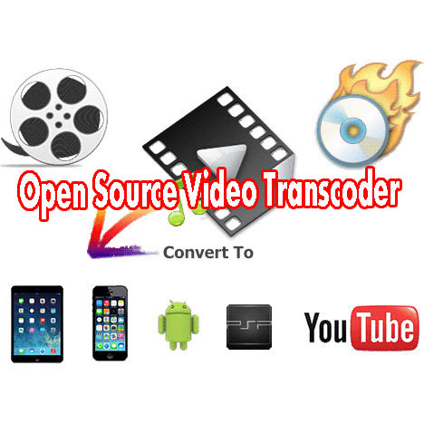 11 Best Open Source Video transcoder for Windows/Mac/Linux to convert any Media