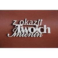 https://www.filigranki.pl/napisy/936-tekturka-napis-z-okazji-twoich-imienin.html