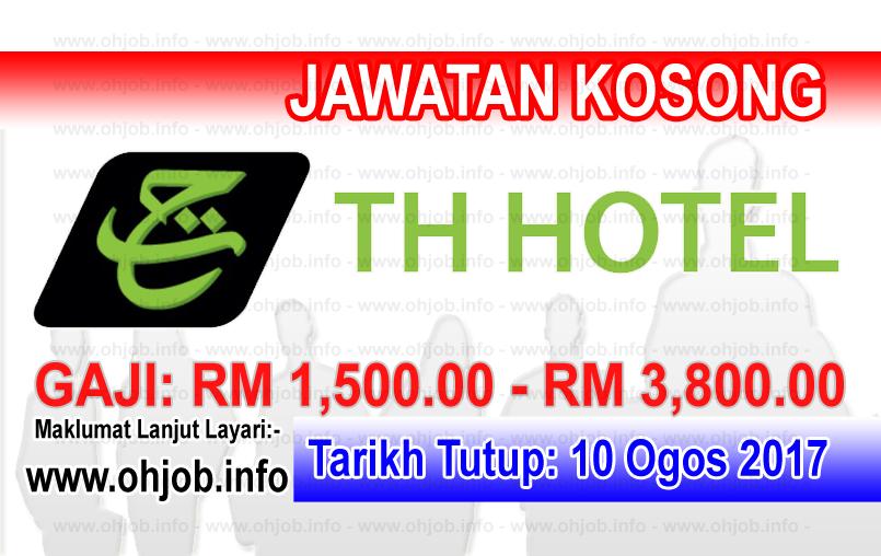 Jawatan Kerja Kosong TH Hotel & Residence Sdn Bhd logo www.ohjob.info ogos 2017