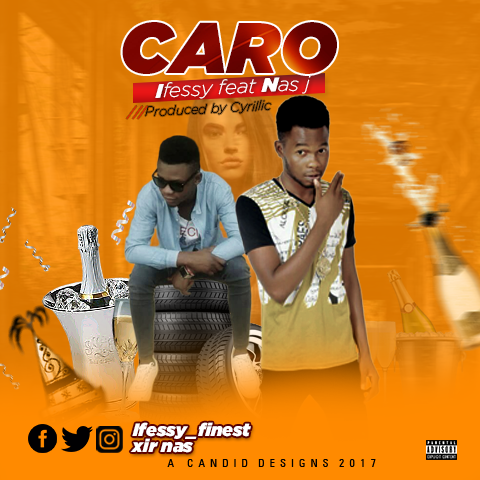 Ifessy ft Nas j  – Caro  - mp3made.com.ng