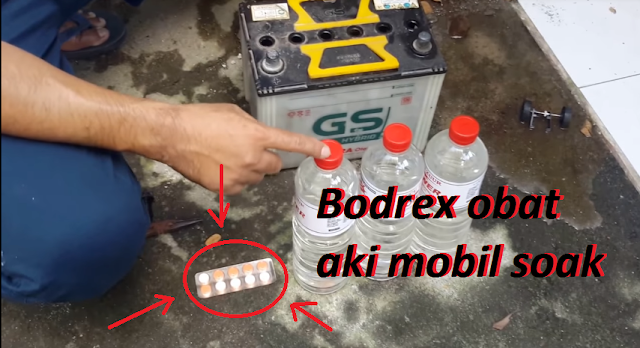 Cara Memperbaiki Aki Mobil Yang Soak Dengan Bodrex