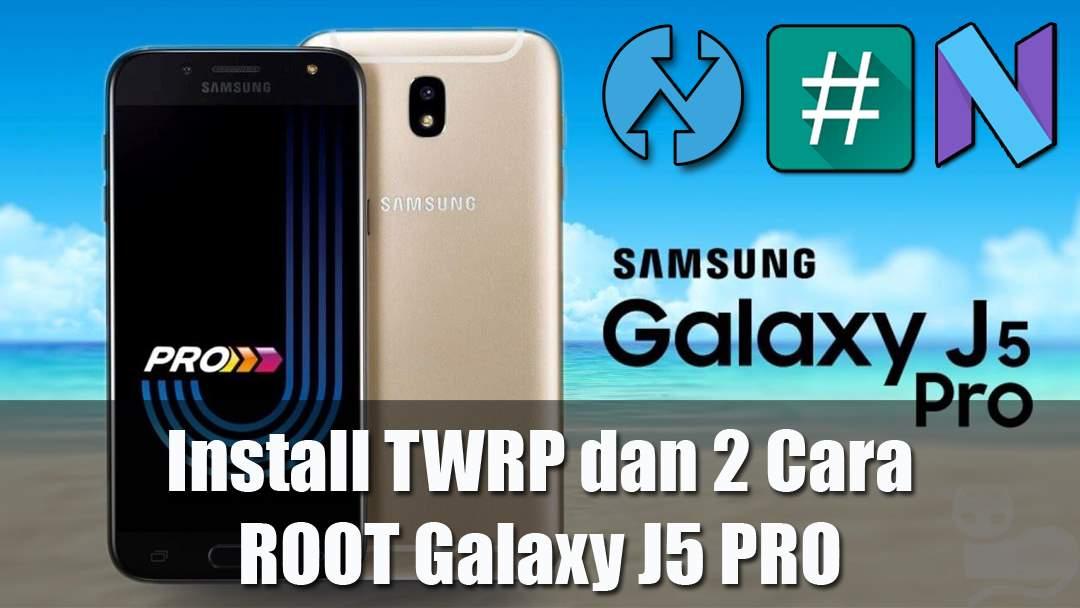 2 Cara ROOT dan Install TWRP Samsung Galaxy J5 Pro