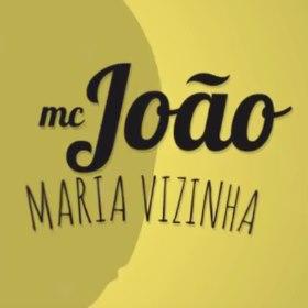 Baixar Maria Vizinha MC João Mp3 Gratis