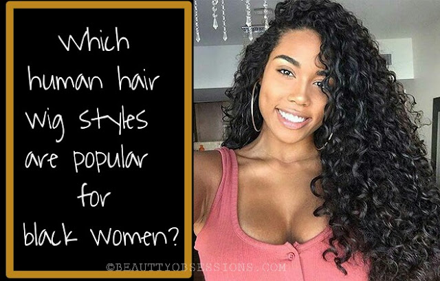 Which human hair wig styles are popular for black women?
