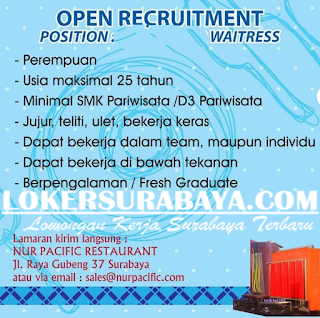 Open Recruitment at Nur Pacific Restaurant Surabaya May 2019