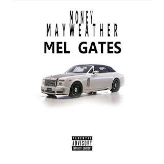 New Music: Mel Gates – Money Mayweather