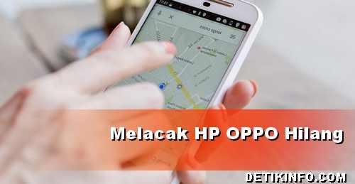 Cara melacak dan menemukan HP OPPO hilang