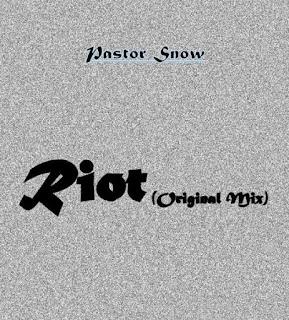 Pastor Snow – Riot