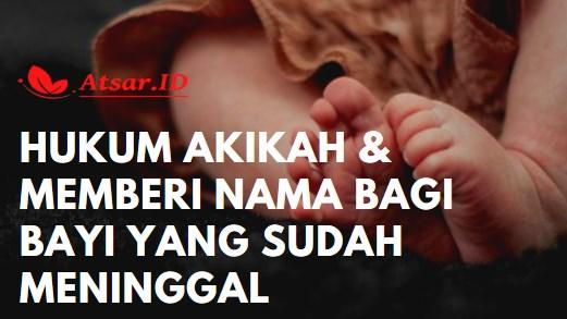 Hukum Akikah & Memberi Nama Bayi yang Sudah Meninggal