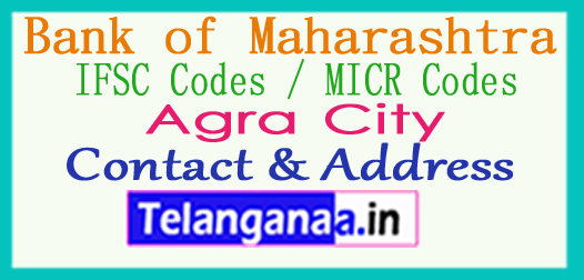 Bank of Maharashtra IFSC Codes MICR Codes in Agra City