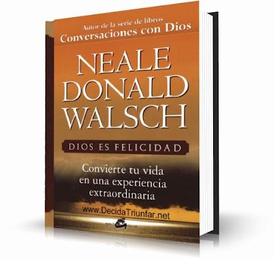 Dios es felicidad – Neale Donald Walsch