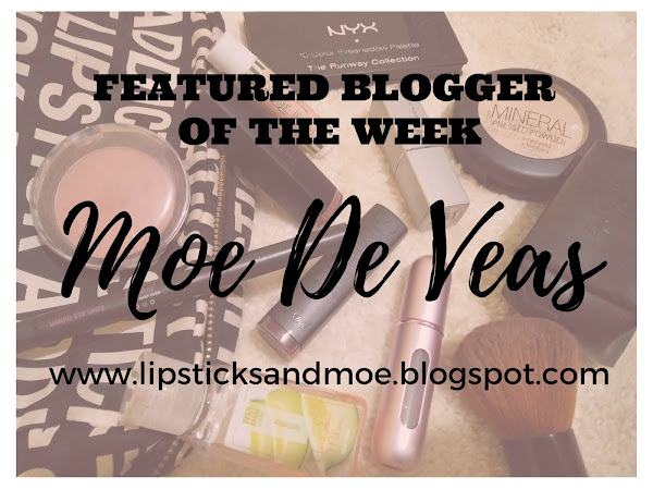 Featured Blogger of the Week | Ms. Moe De Veas of LipsticksandMoe