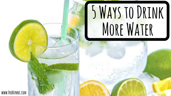 5 Ways to Drink More Water | FroBunni