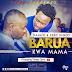 Download New Audio : Bahati ft Eddy Kenzo - Barua Kwa Mama { Official Audio }