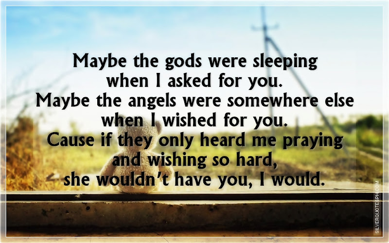 Maybe The Gods Were Sleeping When I Asked For You, Picture Quotes, Love Quotes, Sad Quotes, Sweet Quotes, Birthday Quotes, Friendship Quotes, Inspirational Quotes, Tagalog Quotes