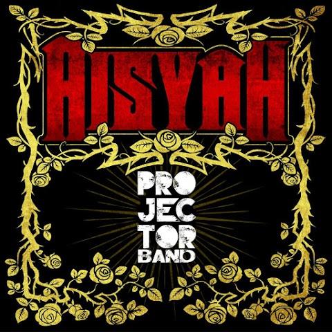 Projector Band - Aisyah MP3