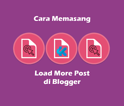 Cara Memasang Load More Post Ringan Dengan Klik Tombol Di Blog