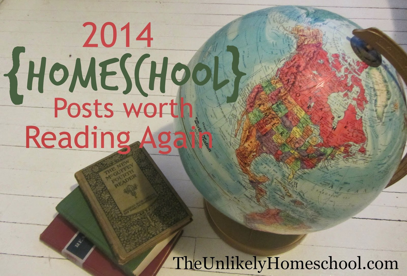 2014 Homeschool Posts Worth Reading Again {The Unlikely Homeschool}