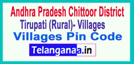 Chittoor District Tirupati (Rural) Mandal and Villages Pin Codes in Andhra Pradesh State