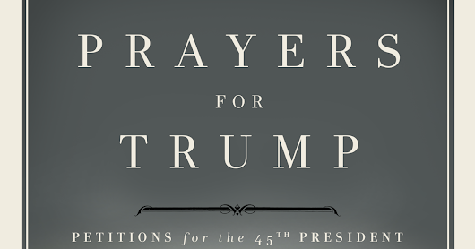 """Prayers for Trump"" by Charles M. Garriott. A Review"