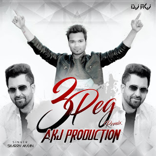 3 Peg - Sharry Maan [Akj Production]