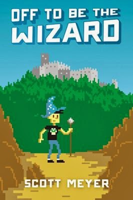 Interview with Scott Meyer, author of Off to Be the Wizard - March 22, 2014