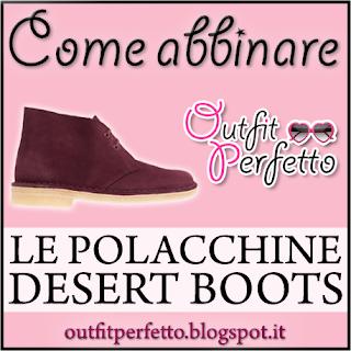 """Come abbinare le POLACCHINE """"DESERT BOOTS"""" (outfit Autunno/Inverno)"""