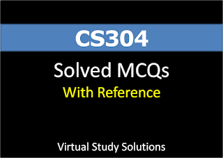 CS304 Solved MCQs with Reference