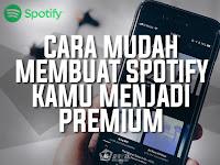 Cara Membuat Spotify Kamu Menjadi Premium di Android