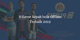 8 Game Sepak bola Offline Terbaik 2019 for Android