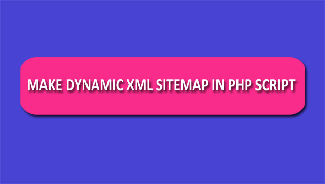 make dynamic xml sitemap in php script webslesson
