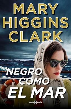 Portada de la novela Negro como el mar, de Mary Higgins Clark, en la que se ve una muchacha joven con gafas de sol y un pañuelo sobre el pelo, en la cubierta de un barco, con el mar de fondo.